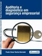 Auditoria e Diagnóstico em Segurança Empresarial