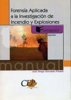 Forensía Aplicada a la Investigación de Incendio y Explosiones