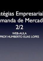 Estratégias Empresariais e Demanda de Mercado (2/2)