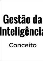 Conceito de Gestão de Inteligência