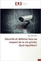 Sécurité et défense face au respect de la vie privée: Quel équilibre?