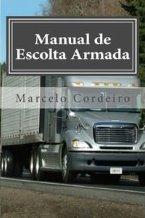 Manual de Escolta Armada: Seguranca no Transporte de Cargas