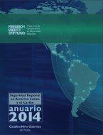 Anuario 2014 de la Seguridad Regional en América Latina y el Caribe