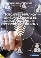 Técnicas de Segurança para Controladores de Acesso e Vigilantes de Condomínios Residenciais