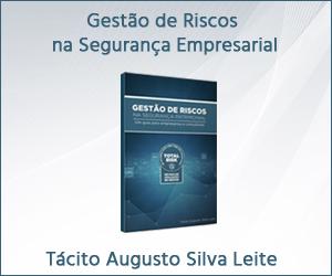 Gestão de Riscos na Segurança Empresarial - Tácito Augusto Silva Leite