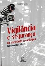 Vigilância e Segurança na Sociedade Tecnológica