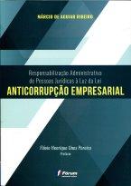 Responsabilização Administrativa de Pessoas Jurídicas à Luz da Lei Anticorrupção Empresarial