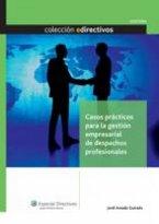 Casos Prácticos para la Gestión Empresarial de Despachos Profesionales