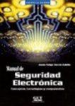Manual de Seguridad Electrónica : Conceptos, Tecnologías y Componentes
